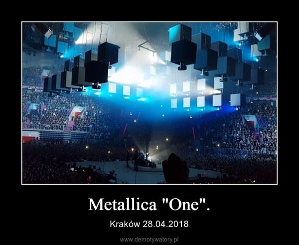 "Metallica ""One"". – Kraków 28.04.2018"