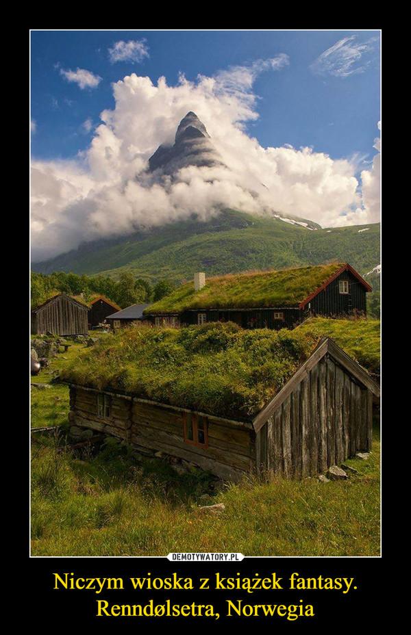 Niczym wioska z książek fantasy.Renndølsetra, Norwegia –