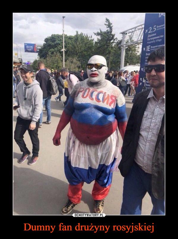 Dumny fan drużyny rosyjskiej –