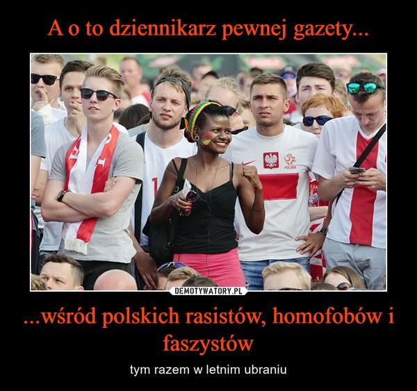 ...wśród polskich rasistów, homofobów i faszystów – tym razem w letnim ubraniu