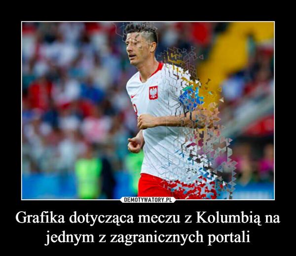 Grafika dotycząca meczu z Kolumbią na jednym z zagranicznych portali –