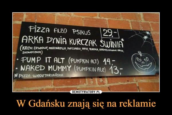 W Gdańsku znają się na reklamie –  Pizza albo psikus Arka Gdynia Kurczak Świnia