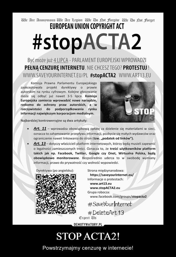 STOP ACTA2! – Powstrzymajmy cenzurę w internecie!