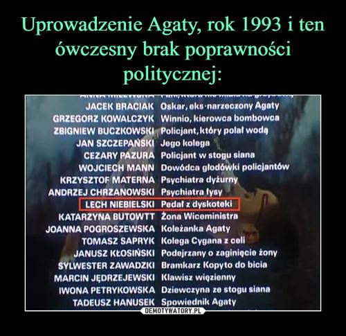 Uprowadzenie Agaty, rok 1993 i ten ówczesny brak poprawności politycznej: