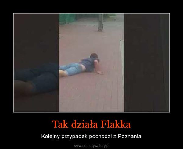 Tak działa Flakka – Kolejny przypadek pochodzi z Poznania