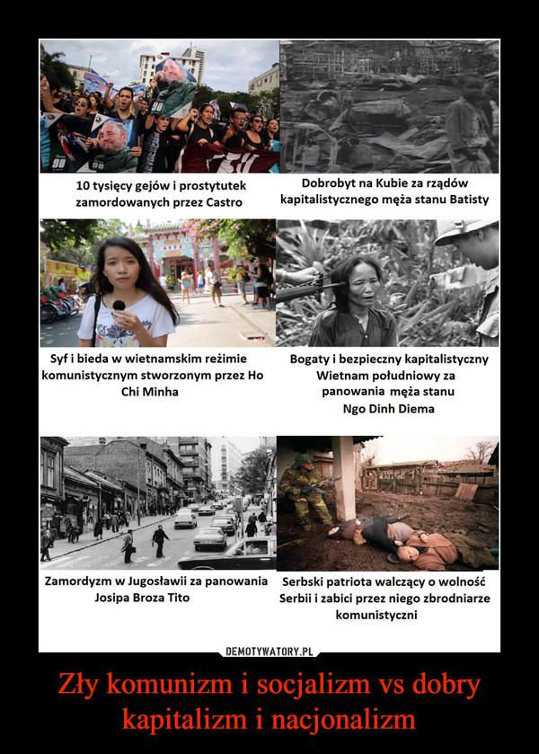 Zły komunizm i socjalizm vs dobry kapitalizm i nacjonalizm –
