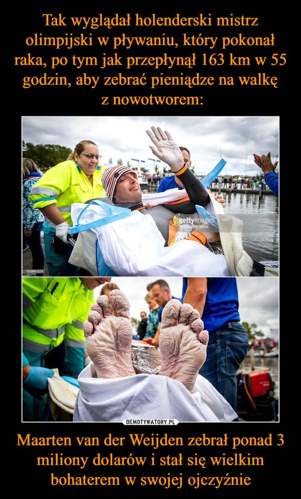 Maarten van der Weijden zebrał ponad 3 miliony dolarów i stał się wielkim bohaterem w swojej ojczyźnie –