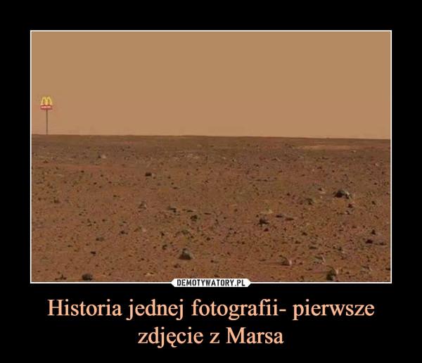 Historia jednej fotografii- pierwsze zdjęcie z Marsa –