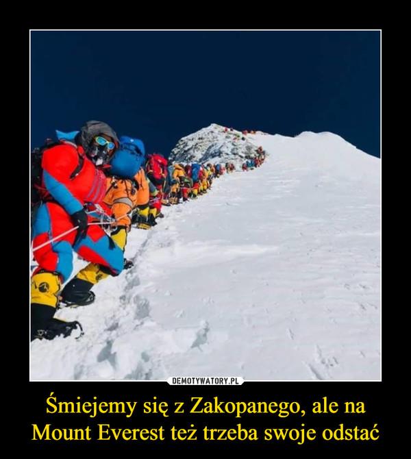 Śmiejemy się z Zakopanego, ale na Mount Everest też trzeba swoje odstać –