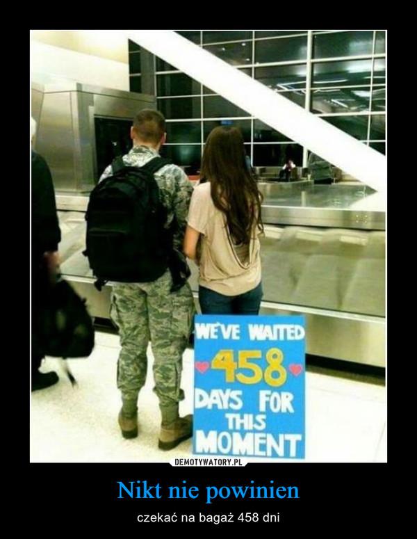 Nikt nie powinien – czekać na bagaż 458 dni