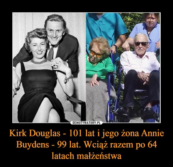 Kirk Douglas - 101 lat i jego żona Annie Buydens - 99 lat. Wciąż razem po 64 latach małżeństwa –