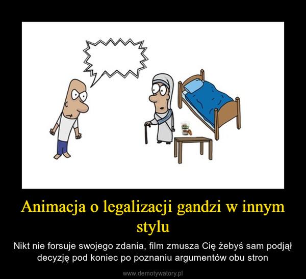 Animacja o legalizacji gandzi w innym stylu – Nikt nie forsuje swojego zdania, film zmusza Cię żebyś sam podjął decyzję pod koniec po poznaniu argumentów obu stron