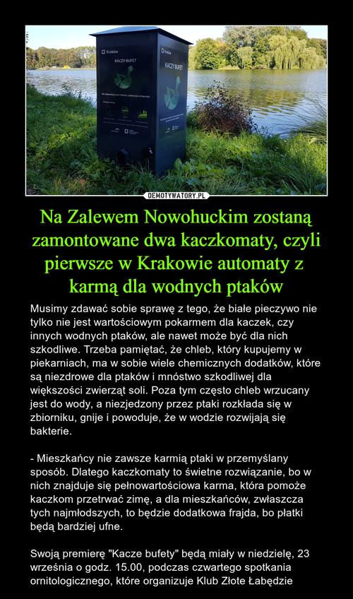 Na Zalewem Nowohuckim zostaną zamontowane dwa kaczkomaty, czyli pierwsze w Krakowie automaty z  karmą dla wodnych ptaków