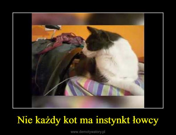 Nie każdy kot ma instynkt łowcy –