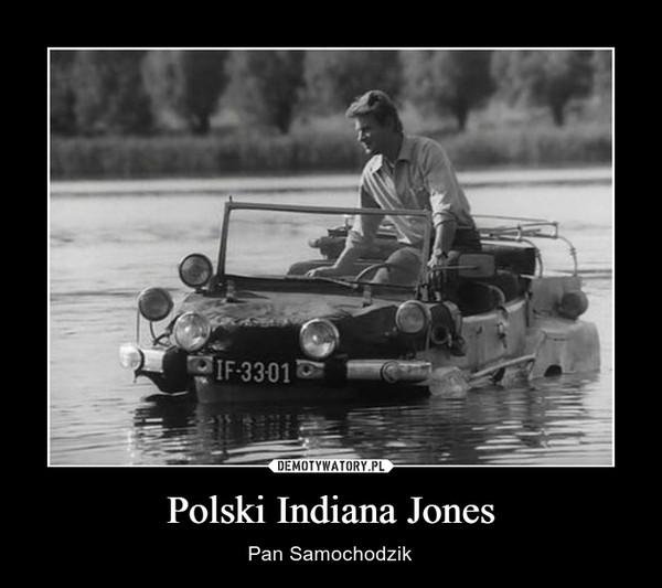 Polski Indiana Jones – Pan Samochodzik