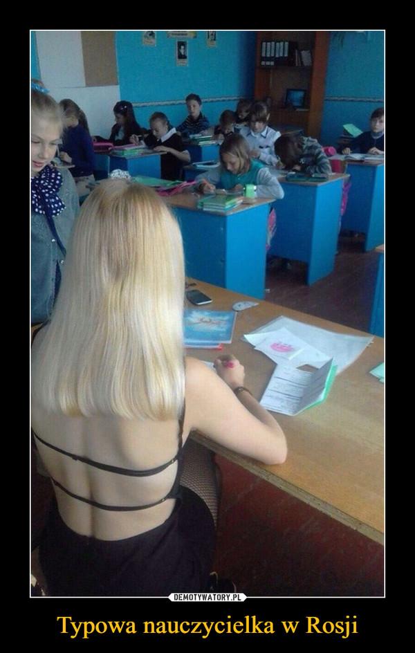 Typowa nauczycielka w Rosji –