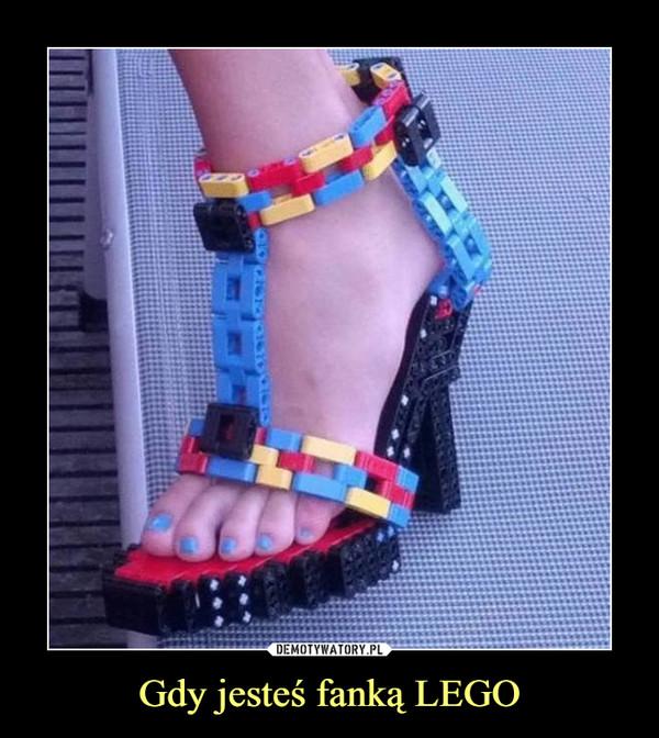 Gdy jesteś fanką LEGO –