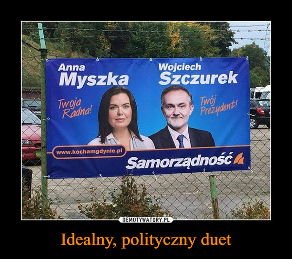 Idealny, polityczny duet –