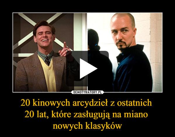 20 kinowych arcydzieł z ostatnich 20 lat, które zasługują na miano nowych klasyków –