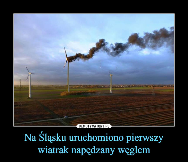 Na Śląsku uruchomiono pierwszy wiatrak napędzany węglem –