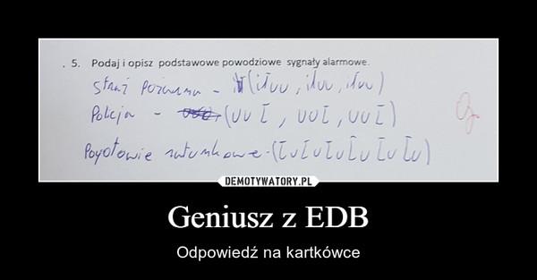 Geniusz z EDB – Odpowiedź na kartkówce