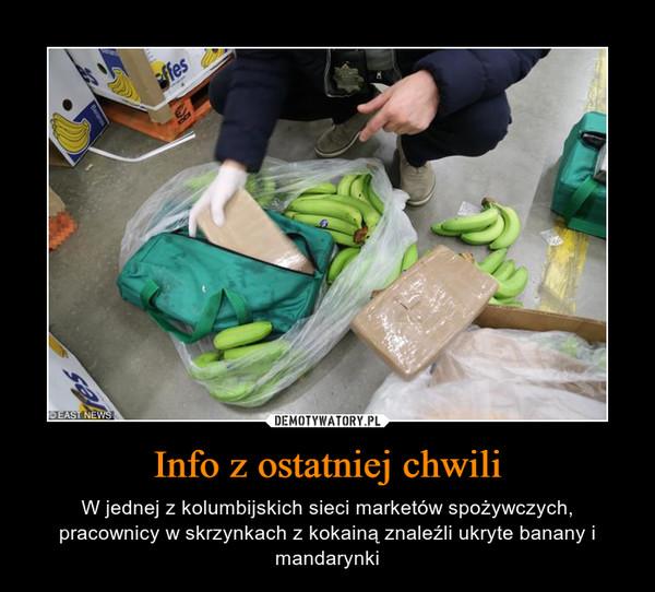 Info z ostatniej chwili – W jednej z kolumbijskich sieci marketów spożywczych, pracownicy w skrzynkach z kokainą znaleźli ukryte banany i mandarynki