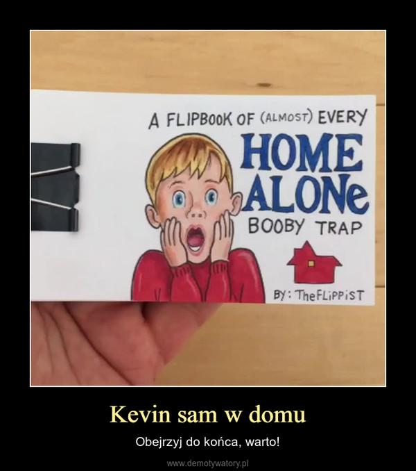 Kevin sam w domu – Obejrzyj do końca, warto!