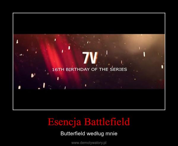Esencja Battlefield – Butterfield według mnie