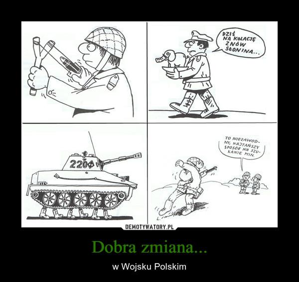Dobra zmiana... – w Wojsku Polskim