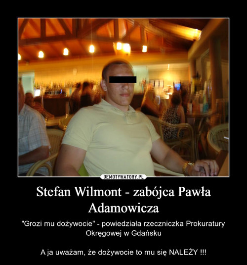 Stefan Wilmont - zabójca Pawła Adamowicza
