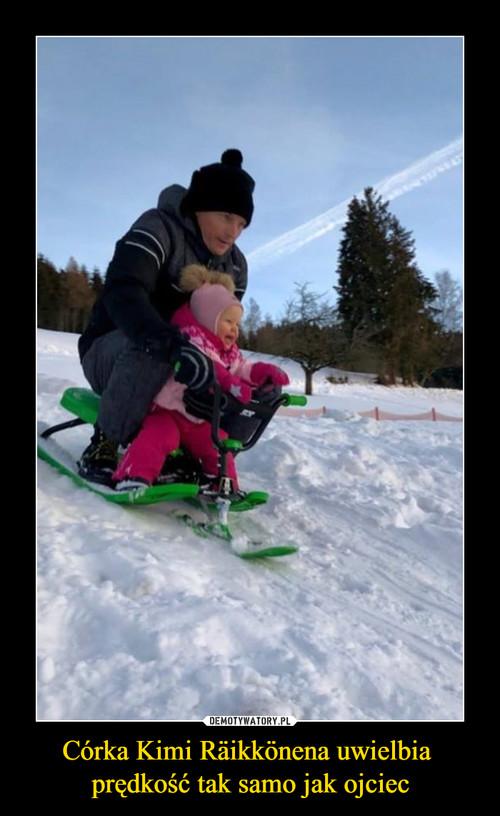 Córka Kimi Räikkönena uwielbia  prędkość tak samo jak ojciec