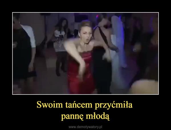 Swoim tańcem przyćmiła pannę młodą –