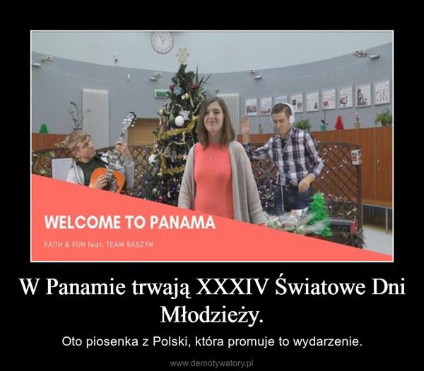 W Panamie trwają XXXIV Światowe Dni Młodzieży. – Oto piosenka z Polski, która promuje to wydarzenie.