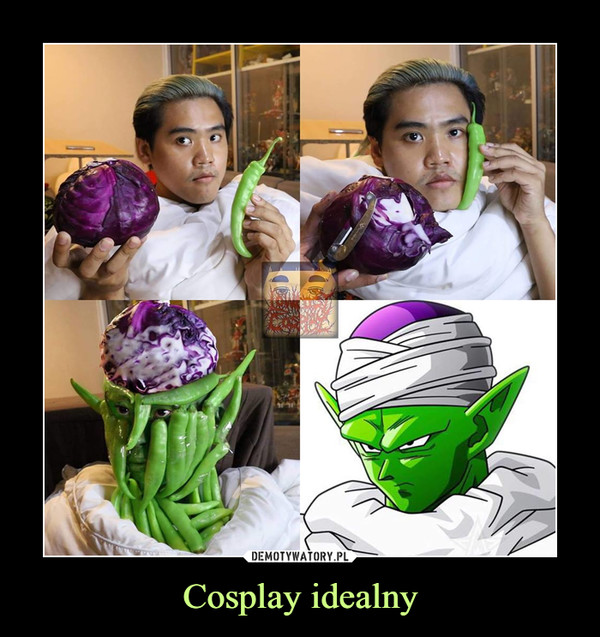 Cosplay idealny –