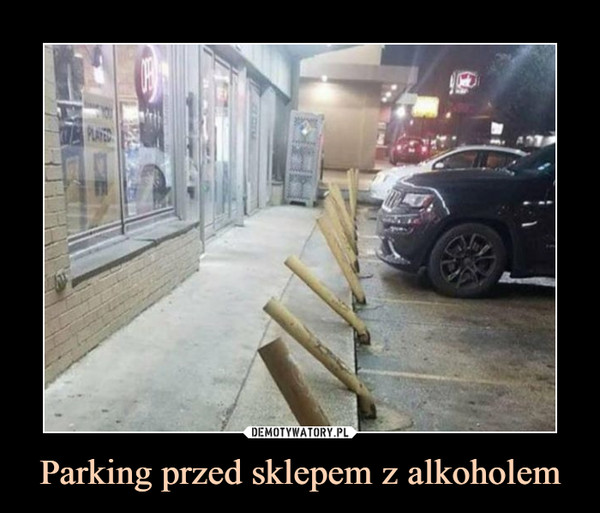 Parking przed sklepem z alkoholem –