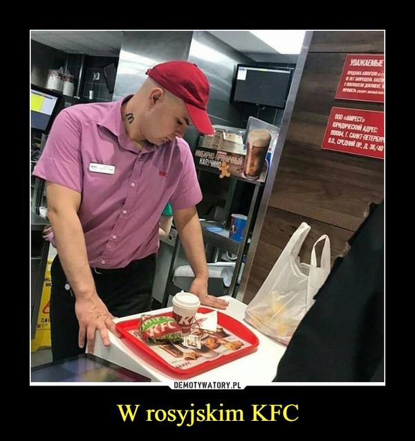 W rosyjskim KFC –