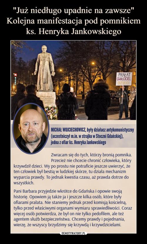 """""""Już niedługo upadnie na zawsze"""" Kolejna manifestacja pod pomnikiem ks. Henryka Jankowskiego"""