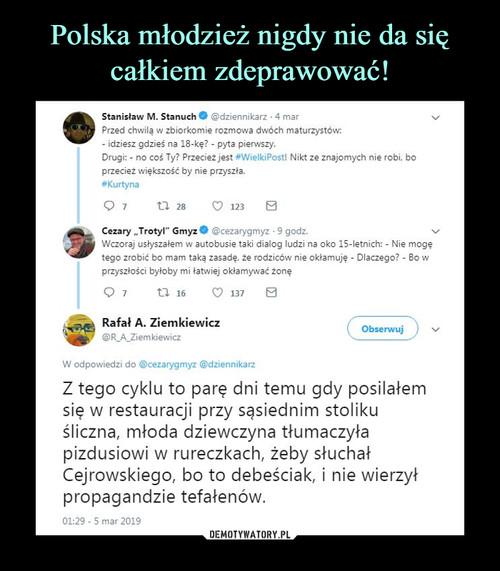 Polska młodzież nigdy nie da się całkiem zdeprawować!