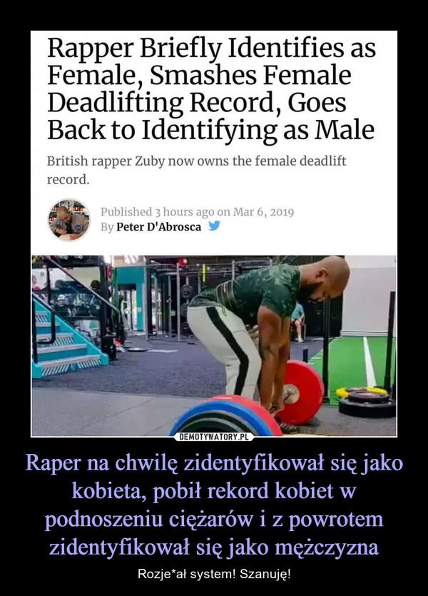 Raper na chwilę zidentyfikował się jako kobieta, pobił rekord kobiet w podnoszeniu ciężarów i z powrotem zidentyfikował się jako mężczyzna – Rozje*ał system! Szanuję!
