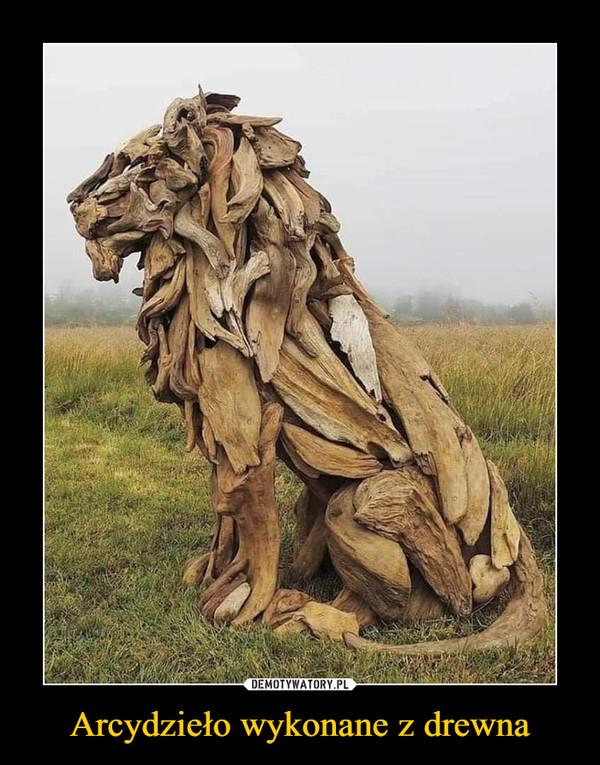 Arcydzieło wykonane z drewna –