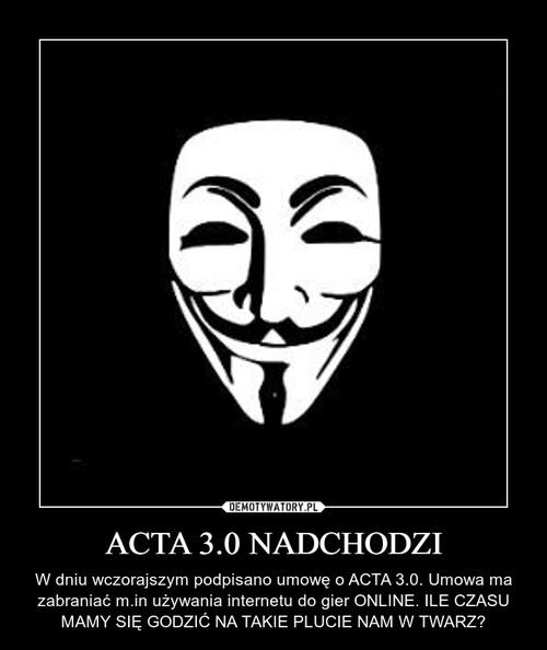 ACTA 3.0 NADCHODZI