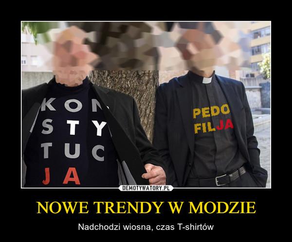 NOWE TRENDY W MODZIE – Nadchodzi wiosna, czas T-shirtów