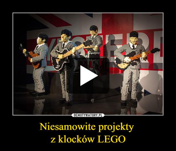 Niesamowite projekty z klocków LEGO –