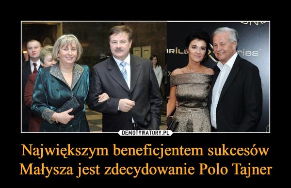 Największym beneficjentem sukcesów Małysza jest zdecydowanie Polo Tajner –