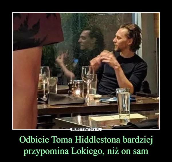 Odbicie Toma Hiddlestona bardziej przypomina Lokiego, niż on sam –