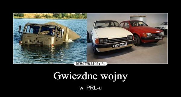 Gwiezdne wojny – w  PRL-u
