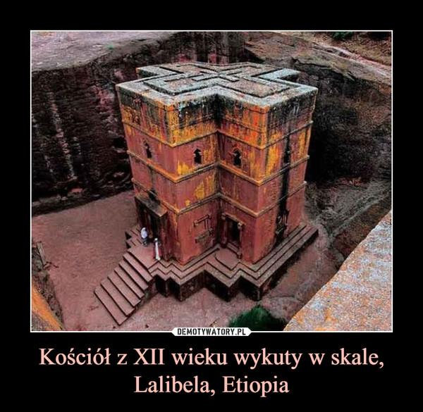Kościół z XII wieku wykuty w skale, Lalibela, Etiopia –