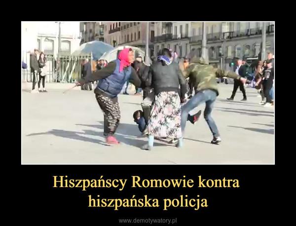 Hiszpańscy Romowie kontra hiszpańska policja –