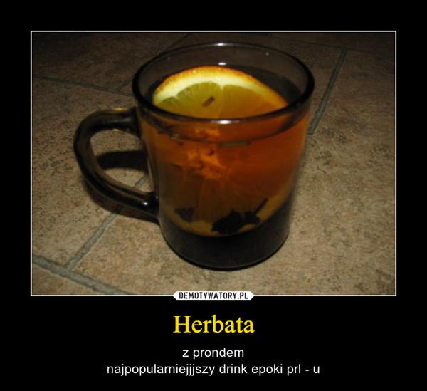 Herbata – z prondemnajpopularniejjjszy drink epoki prl - u
