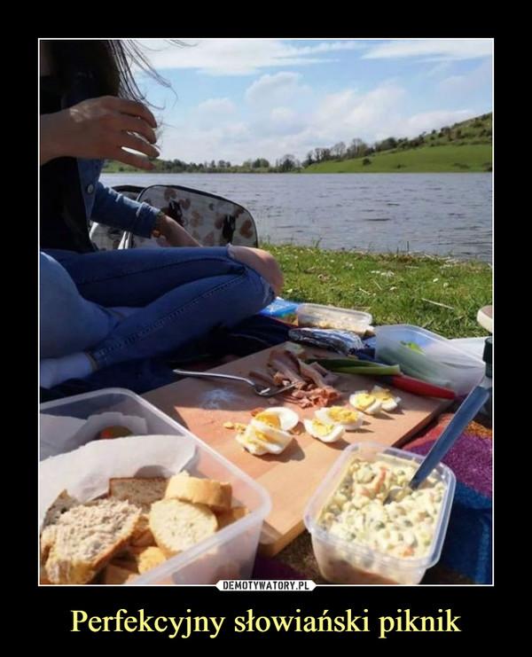 Perfekcyjny słowiański piknik –